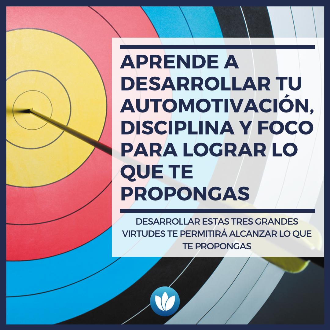 AUTOMOTIVACIÓN-DISCIPLINA-Y-FOCO-PARA-LOGRAR-LO-QUE-TE-PROPONGAS.png
