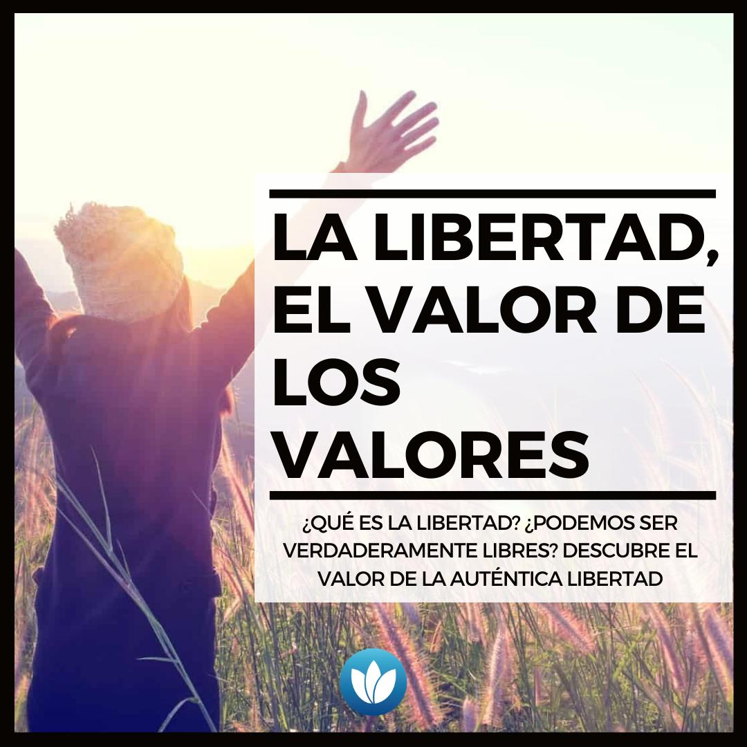 La-libertad-el-valor-de-los-valores.png