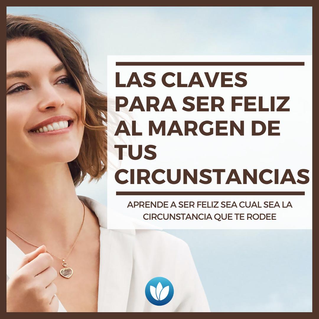 Las-claves-para-ser-feliz-al-margen-de-tus-circunstancias.png