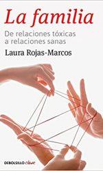 Libro | La familia, de relaciones tóxicas relaciones sanas | Laura Rojas Marcos